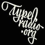 TypeRadio Podcast